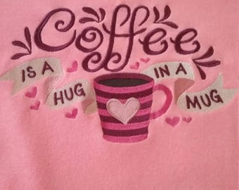 Coffee is Hug in a Mug Embroidered  Sweatshirt