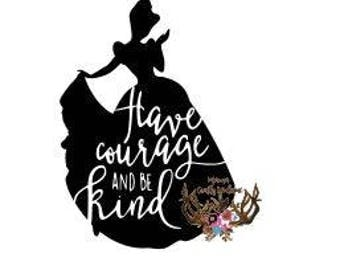 Have Courage and be Kind/Disney SVG/PNG