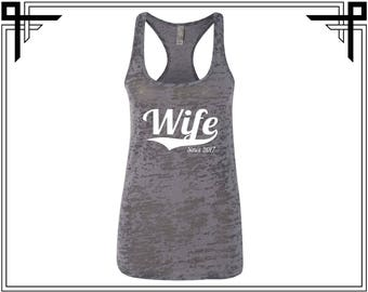 Wife Since Tank Wife Tank Top Wife Tank Customize Your Year Women Tank Ladies Tank Burnout Racerback Tank Party Tank Gift For Her