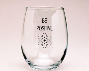 Be Positive Proton Physics Wine Glass