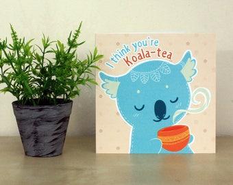 I Think You're Koala-Tea Greetings Card