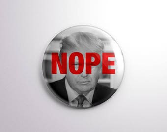 Nope Anti Trump Political button Not my president Donald Trump