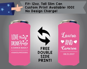 Love Truly Drink Deeply & Dance Badly 12oz Slim Can Cooler Double Side Print (12TSC-W3)