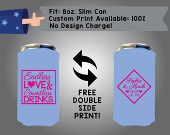 Endless Love & Countless Drinks Name Name Date Place 8oz Slim Can Wedding Cooler Double Side Print (8SC-W8)