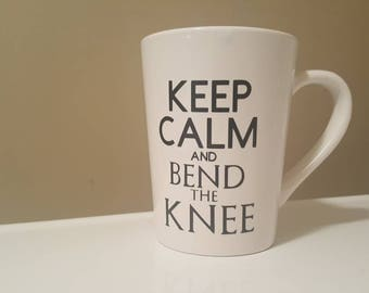 Keep Calm and Bend the Knee COFFEE MUG 14oz Game of Thrones GOT Daenerys Targaryen, Mother of Dragons