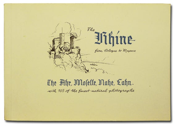 The Rhine: From Cologne to Mayence The Ahr, Moselle, Nahe & Lahn Ca. 1930s Vtg