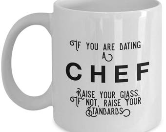if you are dating a Chef raise your glass. if not, raise your standards - Cool Valentine's Gift