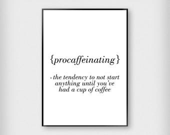 Procaffeinating Definition  Print | Kitchen | Black and White | Typography - Coffee - Poster