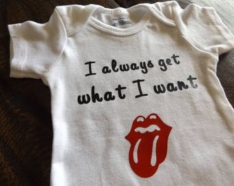 "Rolling Stones ""I always get what I want"" Onesie Bodysuit Onepiece Creeper Romper Baby Clothing Rock Band Music Clothing (#60)"