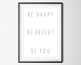Be Happy Be Bright Be You Wall Print - Wall Art, Home Decor, Bedroom Print