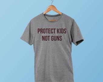 Protect Kids Not Guns Shirt - Gun Control - March for our lives - Gun Safety Gun Laws