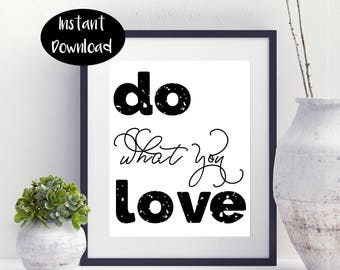 Do What You Love ,Modern Decoration ,Quote Art Digital Download INSTANT DOWNLOAD