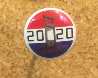 """2020 Guillotine Presidential election 1"""" Pin/magnet"""