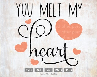 You Melt My Heart - Cut File/Vector, Silhouette, Cricut, SVG, PNG, Clip Art, Download, Holidays, Hearts, Valentine's Day, Calligraphy, Quote