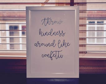 Throw Kindness Around Like Confetti - Print