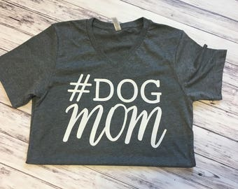 Dog Mom t-shirt, Dog lover gifts, Dog Mom, #Dog Mom, Mom Gifts, Birthday Gift, Gray T-shirt, Dog Lover Shirt