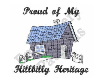 Proud Of My Hillbilly Heritage - Machine Embroidery Design