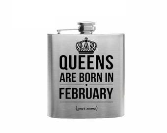Queens are born in February // Her Gift  // Funny Flask // Hip Flask for Ladies // 21st Birthday Gift // 7 oz