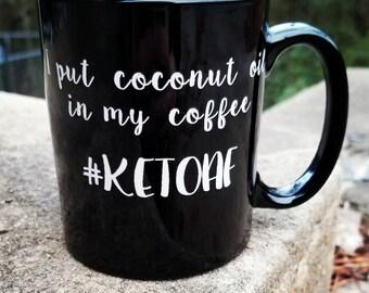 Keto coffee cup, engraved coffee mug, keto diet, coffee cup, coconut oil