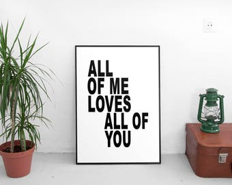 All Of Me Loves All Of You, Printable Quote, All Of Me, Typography Poster, Inspirational Quote, Wall Decor, Motivational Print