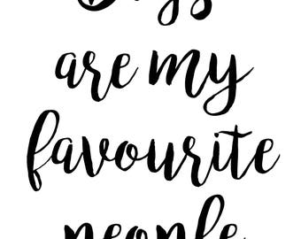 Dogs are my favourite people - Typography print