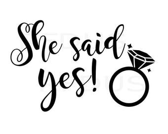 She Said Yes Svg Etsy