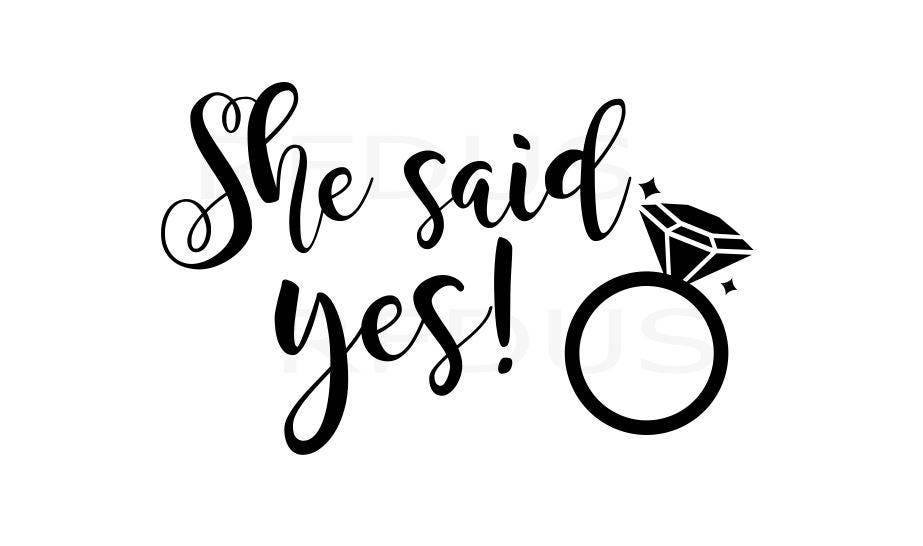 She Said Yes Svg Bride Tribe Svg File Wedding Decal Cutting