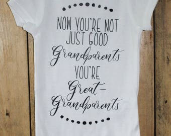Now You're Not Just Good Grandparents You're Great-Grandparents onesie; Pregnancy Announcement to Family
