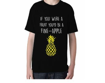 If you were a fruit you'd be a Fine-Apple / Pineapple Kids Shirt