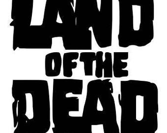 Land of the Dead Zombie Halloween Horror Vinyl Car Decal Bumper Window Sticker Any Color Multiple Sizes