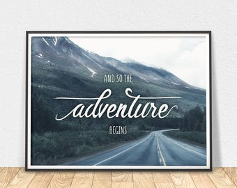 Adventure Begins - Motivational Art, Printable Wall Art, Scenic Landscape Art, Adventure Art Print, Adventure Quote, Landscape Print