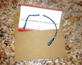 customizable braided friendship bracelet gift- life would knot be the same without you