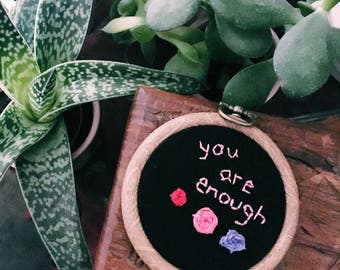 """You Are Enough 2"""" embroidery hoop"""