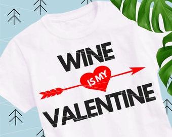 Wine is my Valentine svg Valentine Day svg wine svg love svg wine cut file kiss svg Valentine Shirt files for Cricut Silhouette Cameo lfvs