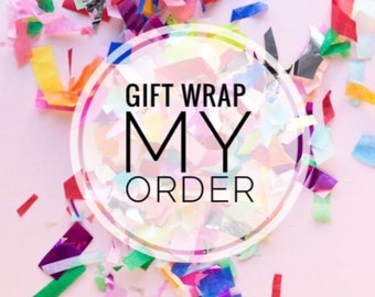 Gift wrap my order!