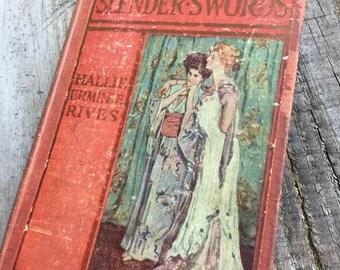 The Kingdom of Slender Swords by Hallie Erminie Rives Copyright 1910  Grosset and Dunlap hardcover.