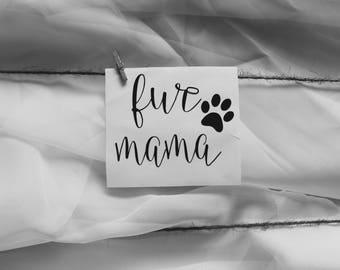 Fur mama decal| dog mama decal| cat mama decal| pet decal| animal paw decal| car vinyl decal
