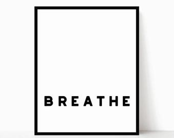 Breathe Printable - Modern Quote Art - Modern Printable - Minimalist Quote Art - Minimalist Wall Art - Modern Home Decor - Instant Download