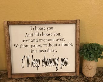 I choose you sign, farmhouse sign, framed sign, anniversary sign, wedding gift