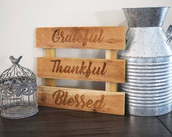 Engraved Pallet Wood Sign- Grateful Thankful Blessed | Gift | Home Decor | Wall Hanging | Rustic | Thanksgiving | Housewarming