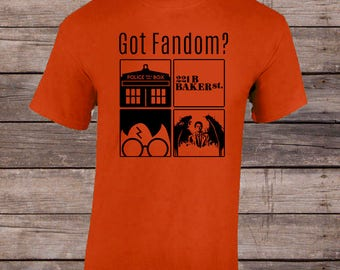 Got Fandom?: Dr Who, Sherlock Holmes, Harry Potter, Supernatural. Tshirt