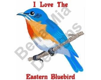 Bird - Machine Embroidery Design, Bluebird, I Love The Eastern Bluebird