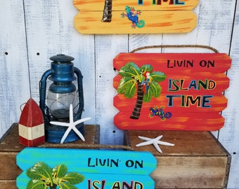 Livin' on Island Time sign sets the casual mood of your backyard Paradise!