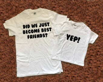Sibling Shirt Set, Funny Brothers Set, Did we just become best friends, yep!, gifts for him, father son set