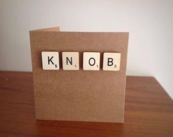 Knob card, rude, humour, adult, birthday, scrabble, knob