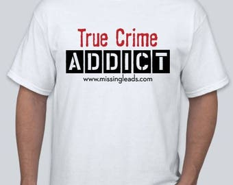 True Crime Addict Men's Tshirt