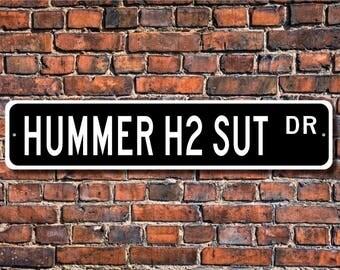 Hummer H2 sut, GM Hummer H2 sut gift, Hummer H2 sut sign, large utility vehicle, 4 wheel drive, Custom Street Sign, Quality Metal Sign
