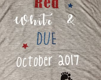 Red White and Due Shirt-with due date