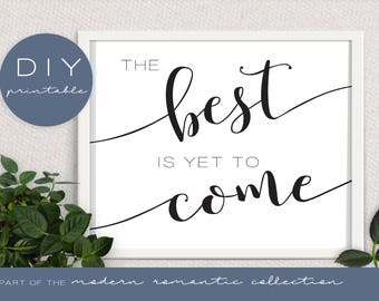 The Best is Yet to Come Printable Wedding Sign - Modern Romantic Collection - Printable Wedding Sign - DIY Printable Black and White