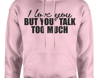 I Love You But Hoodie